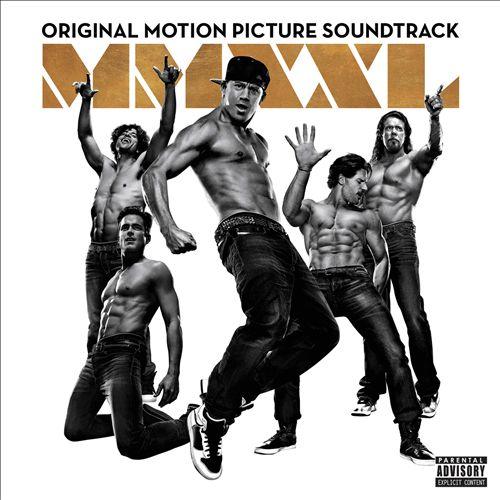 Magic Mike XXL [Original Motion Picture Soundtrack]
