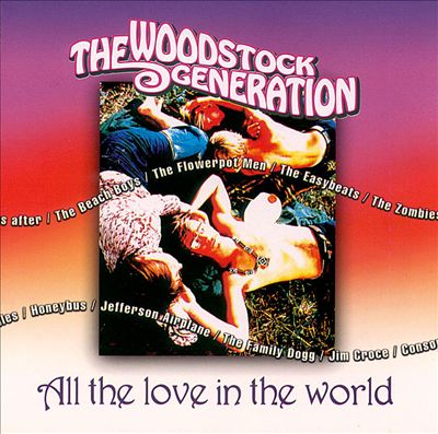 The Woodstock Generation: All the Love in the World