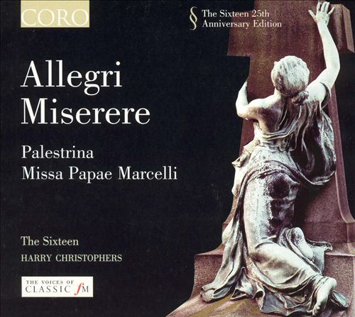 Lotti: Crucifixus; Palestrina: Stabat Mater Dolorosa; Missa Papae Marcelli; Allegri: Miserere