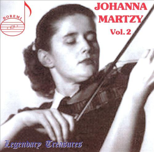 Legendary Treasures: Johanna Martzy, Vol. 2