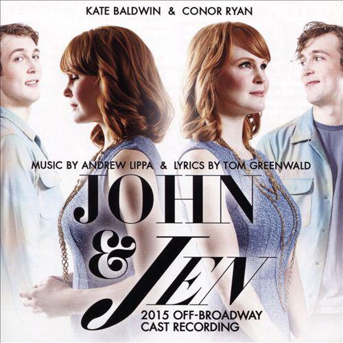 John & Jen [2015 Original Off-Broadway Cast Recording]