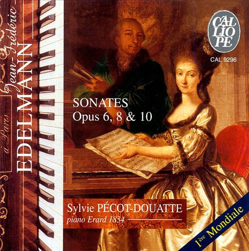 Jean-Frédéric Edelmann: Sonates Opp. 6, 8 & 10