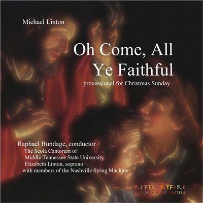 Michael Linton: O Come, All Ye Faithful