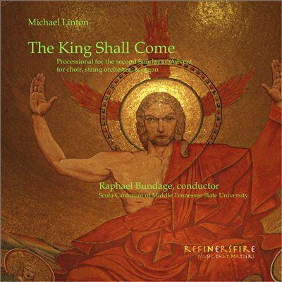 Michael Linton: The King Shall Come