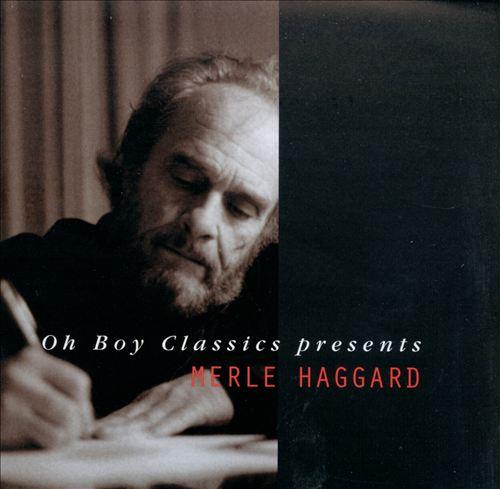 Oh Boy Classics Presents: Merle Haggard