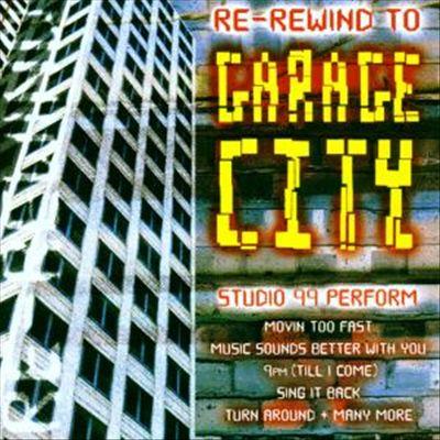 Re-Rewind to Garage City