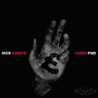 Overworked & Underpaid
