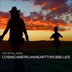 Cosmic American Heartthrob Blues