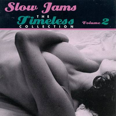 Slow Jams: The Timeless Collection, Vol. 2