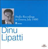 Dinu Lipatti: Studio Recordings 1950