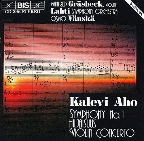 Kalevi Aho: Violin Concerto; Symphony No. 1; Hiljaisuus