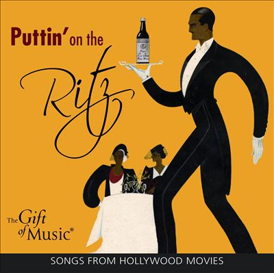 Puttin' On the Ritz: Songs From Hollywood Movies