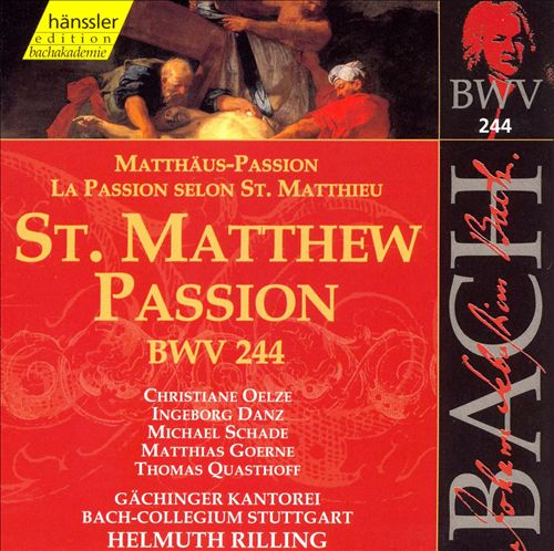St. Matthew Passion (Matthäuspassion), for soloists, double chorus & double orchestra, BWV 244 (BC D3b)