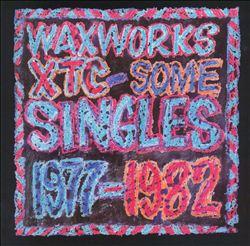 Waxworks: Some Singles 1977-1982