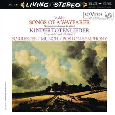 Mahler: Songs of a Wayfarer; Kindertotenlieder