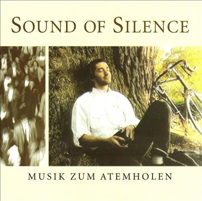 Sound of Silence: Musik zum Atemholen