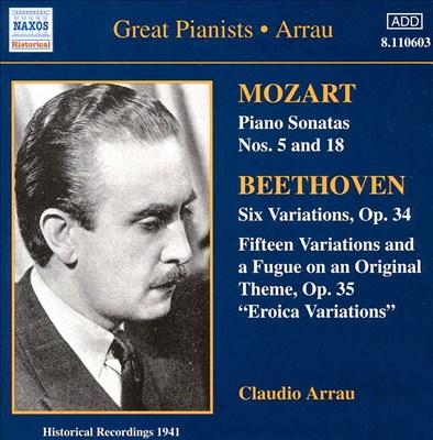 Mozart: Piano Sonatas Nos. 5 & 18; Beethoven: Six Variations Op. 34; Eroica Variations