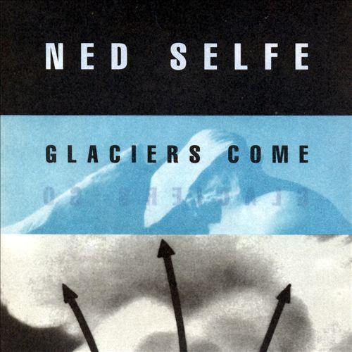 Glaciers Come, Glaciers Go