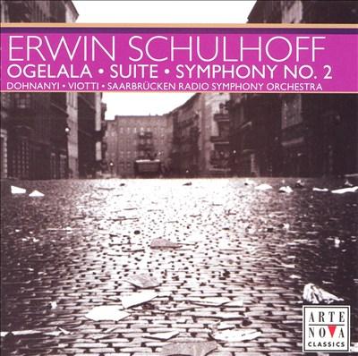 Erwin Schulhoff: Ogelala; Suite Op. 37; Symphony No. 2