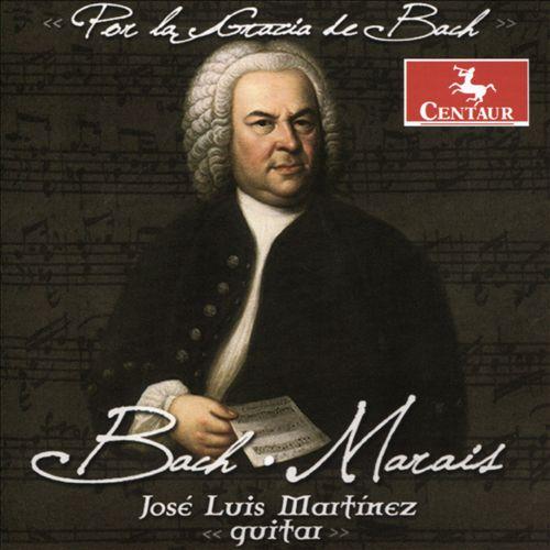 Per la Grazia de Bach: Bach, Marais