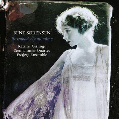 Bent Sørensen: Rosenbad; Pantomime
