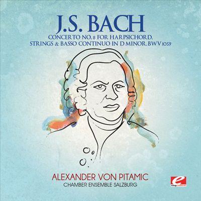 J.S. Bach: Concerto No. 8 Harpsichord Strings & Basso Continuo in D minor, BWV 1059