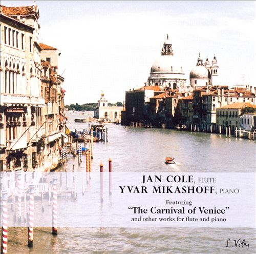 Jan Cole Plays The Canrival of Venice and Other Works for Flute and Piano