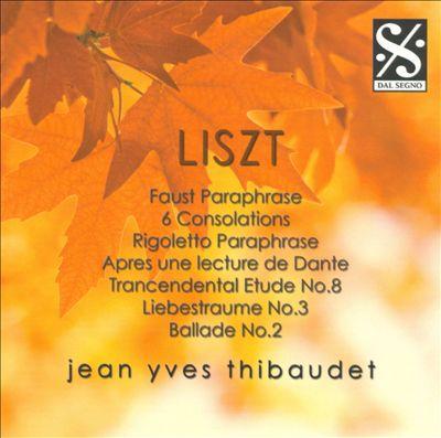 Liszt: Faust Paraphrase; 6 Consolations