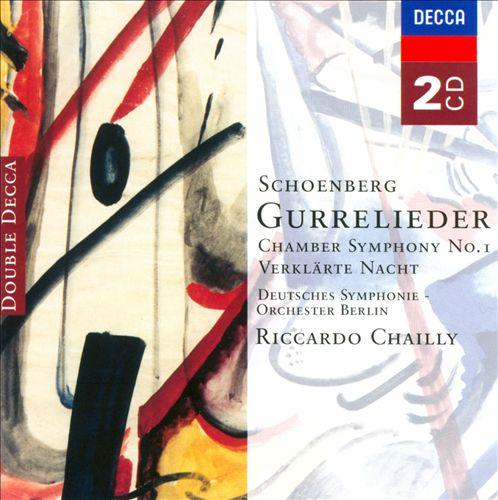 Schoenberg: Gurrelieder; Chamber Symphony No. 1; Verklärte Nacht