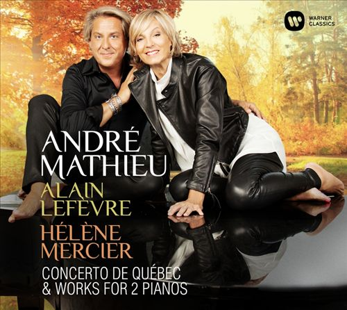 André Mathieu: Concert de Québec & Works for 2 Pianos