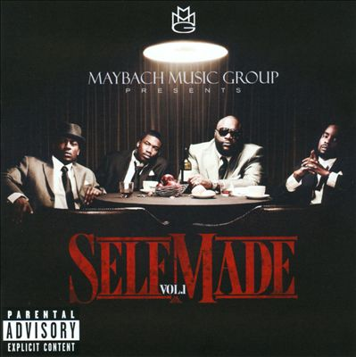 Maybach Music Group Presents: Self Made, Vol. 1