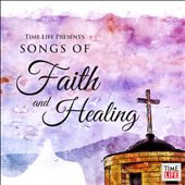 Time Life's Songs of Faith and Healing