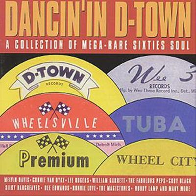 Dancin' in D-Town: A Collection of Mega Rare 60s Soul