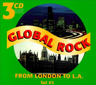 Global Rock, Vol. 7-9: From London to L.A.