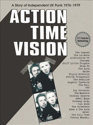 Action Time Vision: A Story of Independent U.K. Punk 1976-1979