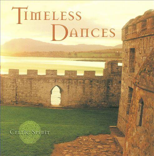 Celtic Spirit: Timeless Dances