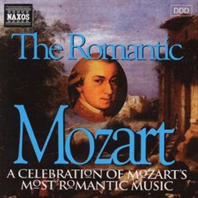 The Romantic Mozart: A Celebration of Mozart's Most Romantic Music