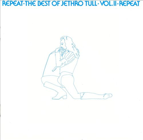 Repeat: The Best of Jethro Tull, Vol. 2