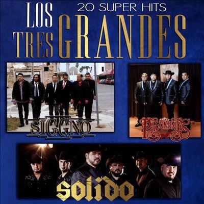 Los Tres Grandes: 20 Super Hits