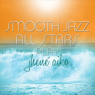 Smooth Jazz All Stars Play Jhene Aiko