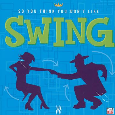 So You Think You Don't Like Swing
