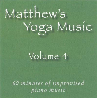 Matthew's Yoga Music, Vol. 4