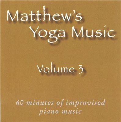 Matthew's Yoga Music, Vol. 3