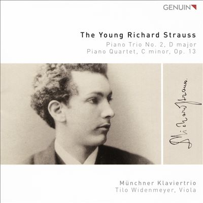The Young Richard Strauss: Piano Trio No. 2, D major; Piano Quartet, C minor, Op. 13