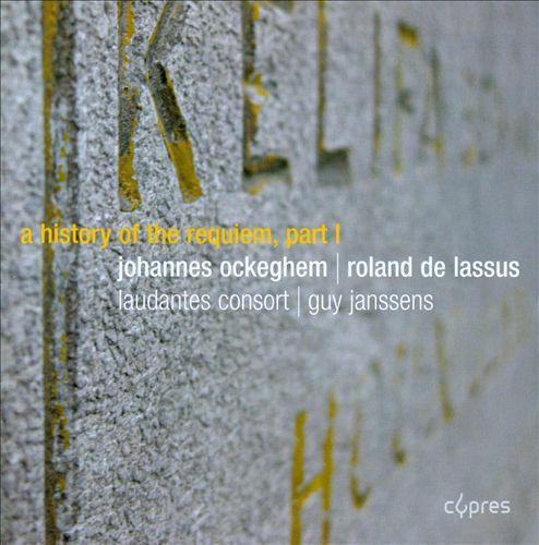 A History of the Requiem, Part 1: Johannes Ockeghem, Roland de Lassus