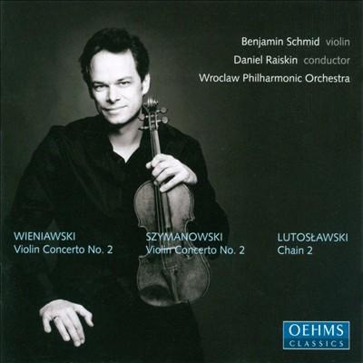 Wieniawski, Szymanowski: Violin Concertos; Lutoslawski: Chain 2