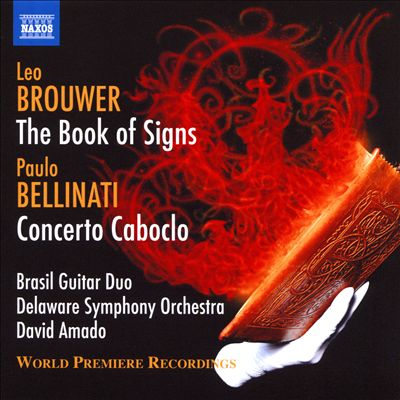 Leo Brouwer: The Book of Signs; Paulo Bellinati: Concerto Caboclo