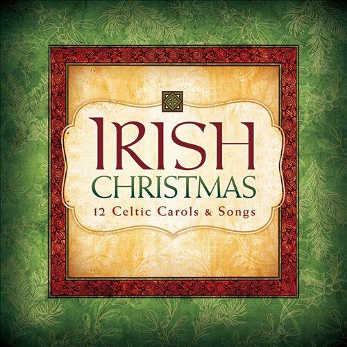 Irish Christmas: 12 Celtic Carols & Songs