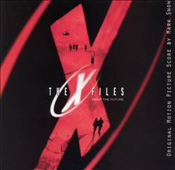 The X-Files: Fight the Future [Original Motion Picture Score]