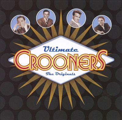 Ultimate Crooners: The Original